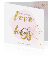 Uniek trouwkaart met goud letters love and hugs